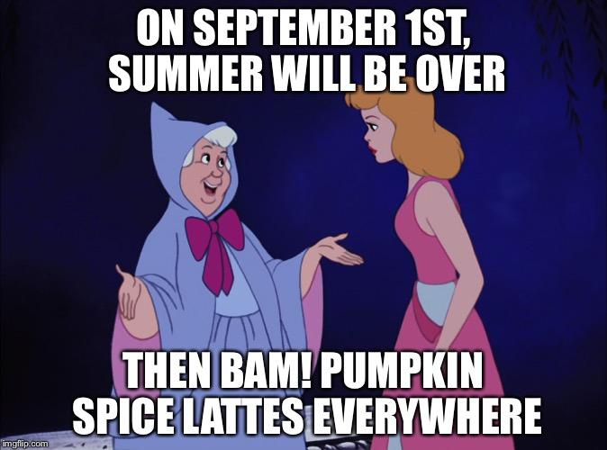 On September 1st Summer Godmother Meme
