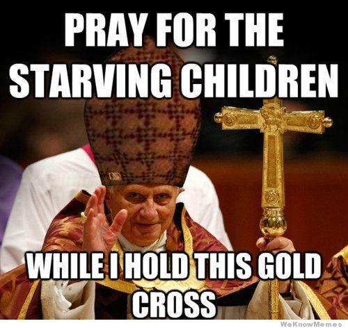 Pray For The Starving Children Meme