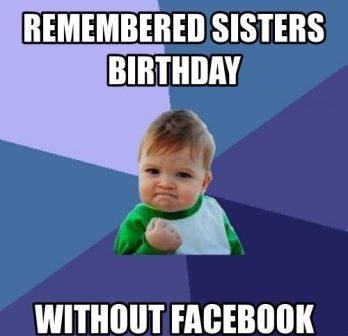 Remembered Sisters Birthday Without Sister Birthday Meme