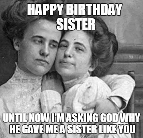 Sister Birthday Meme 45