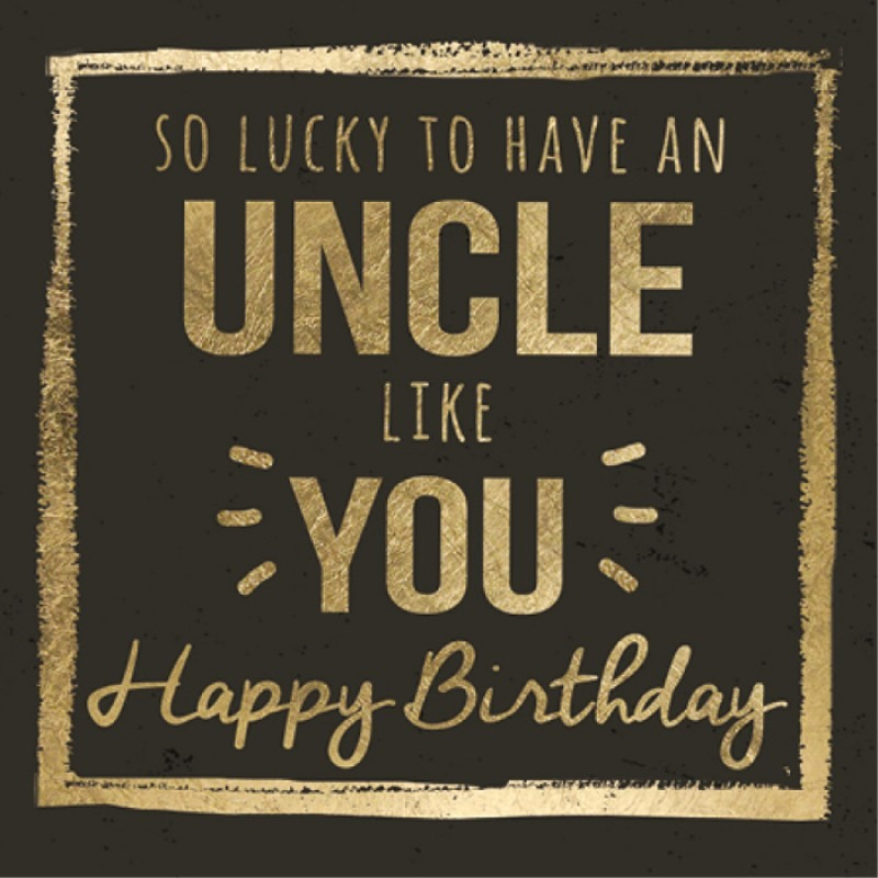 So Lucky To Have Uncle Birthday Meme