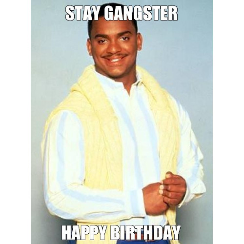 Stay Gangster Happy Birthday Funny Birthday Meme