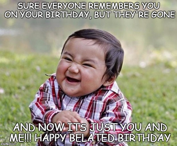 Sure Everyone Remembers You Baby Birthday Meme