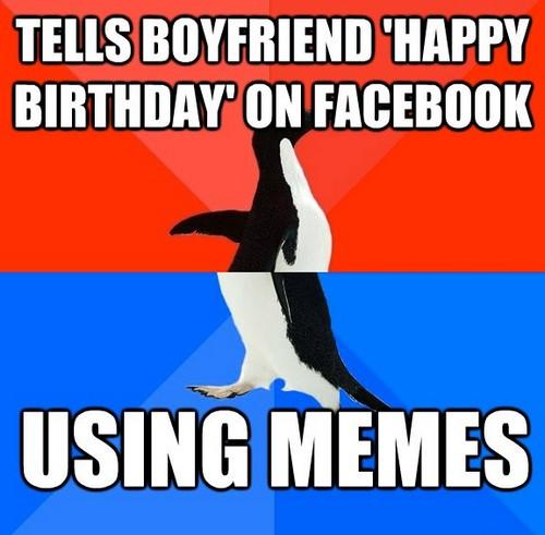 Tells Boyfriend Happy Birthday Boyfriend Birthday Meme