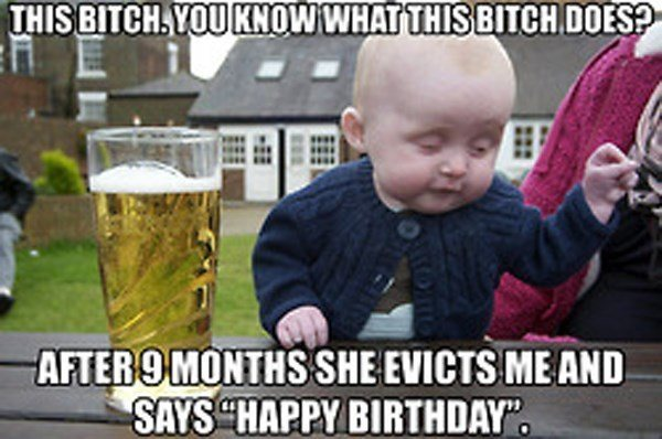 This Bitch You Know What Baby Birthday Meme