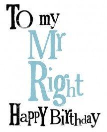 To My Mr Right Fiance Birthday Meme