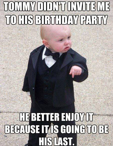 Tommy Didn't Invite Me Godfather Birthday Meme