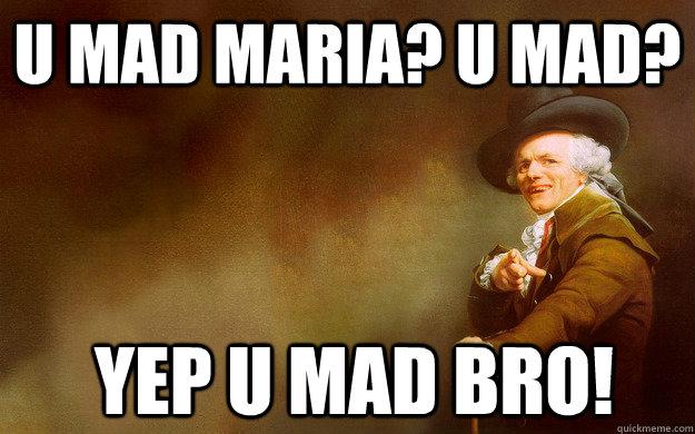U Mad Maria U Sis Meme