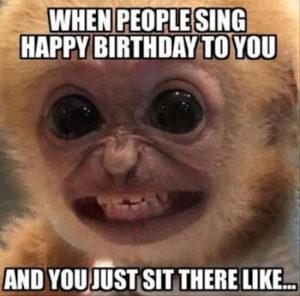 When People Sing Happy Birthday Girlfriend Birthday Meme