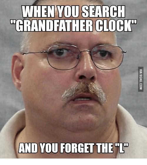 When You Search Grandfather Meme
