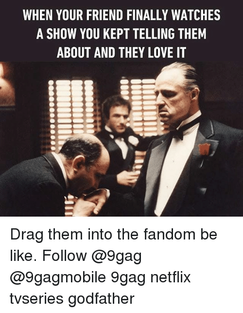 When Your Friend Finally Godfather Meme