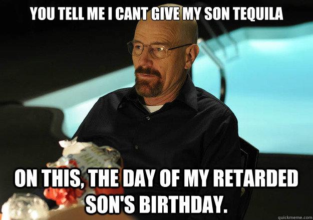 You Tell Me I Son Birthday Meme