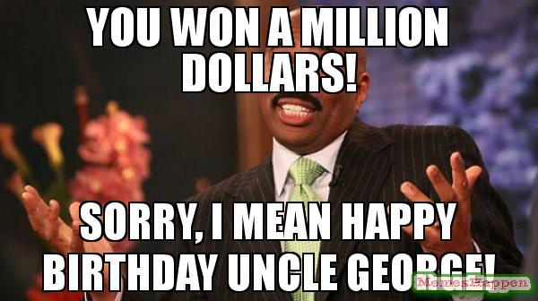 You Won A Million Uncle Birthday Meme