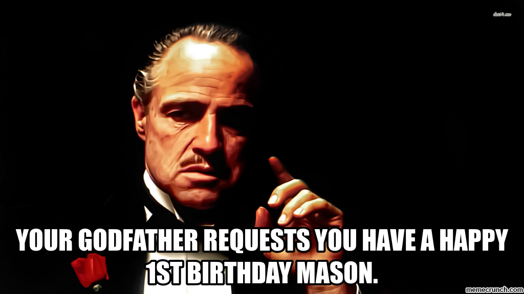 Your Godfather Requests You Godfather Birthday Meme