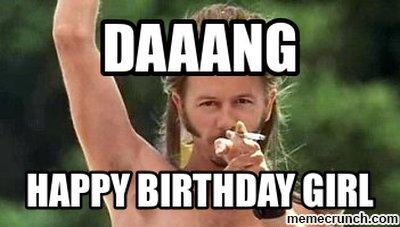 daaang happy birthday girl meme