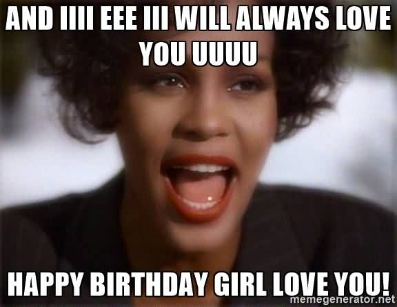 happy birthday girl love you meme