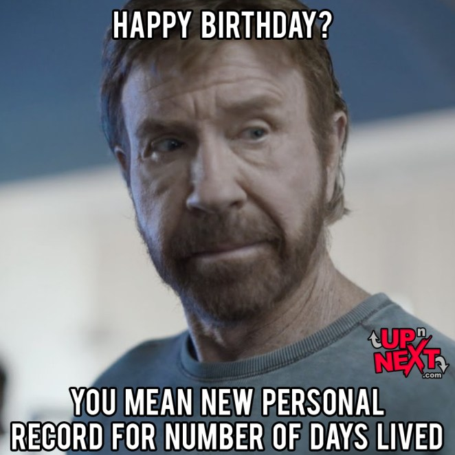 happy birthday you mean new personal record for number of days lived funny memes