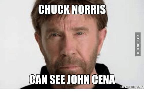 Chuck Norris Can See John Cena Meme