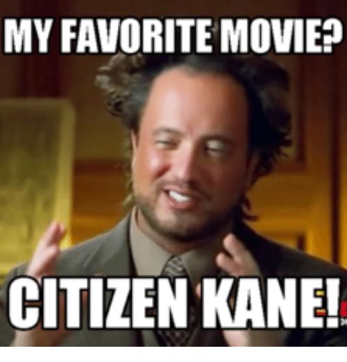 My Favourite Movie Citizen Kane Meme