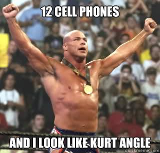 12 Cell Phones And Kurt Angle Meme