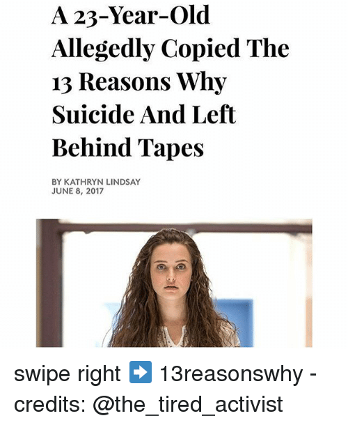 A 23 Years Old Allegedly Copied The 13 Reasons Why 13 Reasons Why Meme