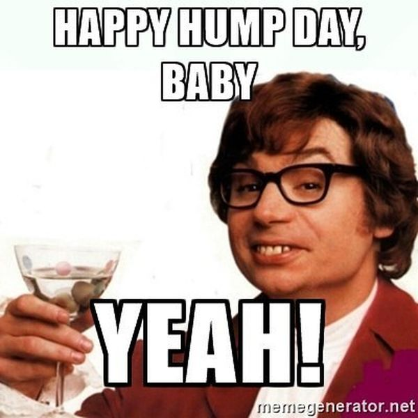 Happy Hump Day Baby Yeah! Hump Day Meme