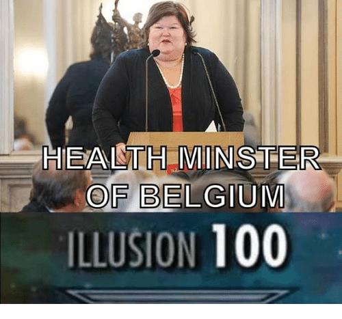 Health Minster Of Belgium Illusion 100 100 Meme