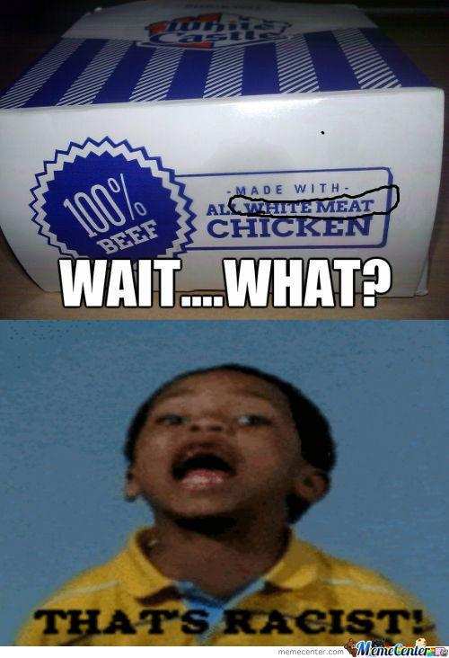 Wait.. What That's Racist! 100 Meme