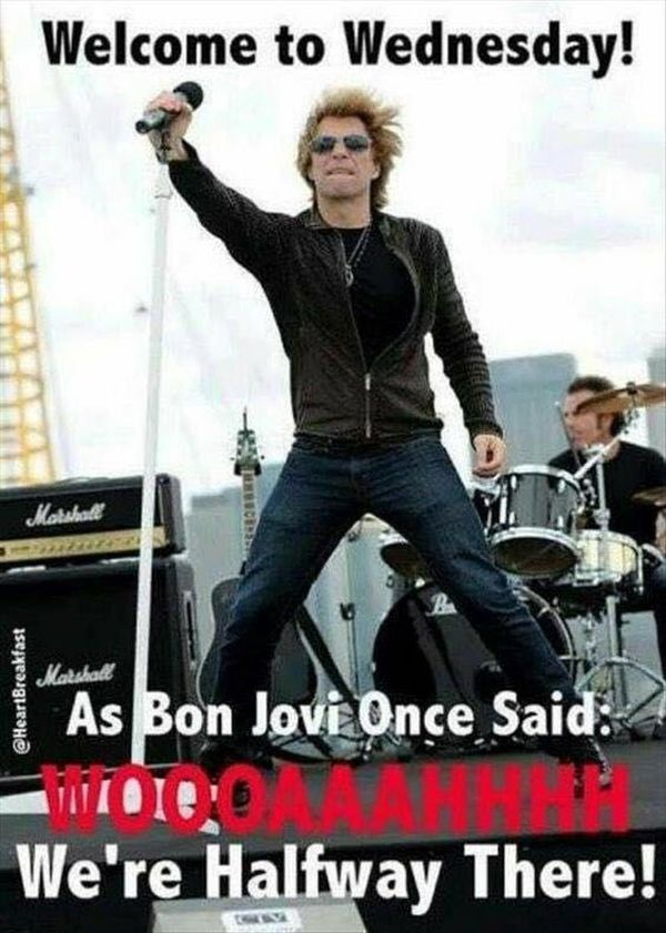 Welcome To Wednesday As Bon Jovi Once Said Hump Day Meme