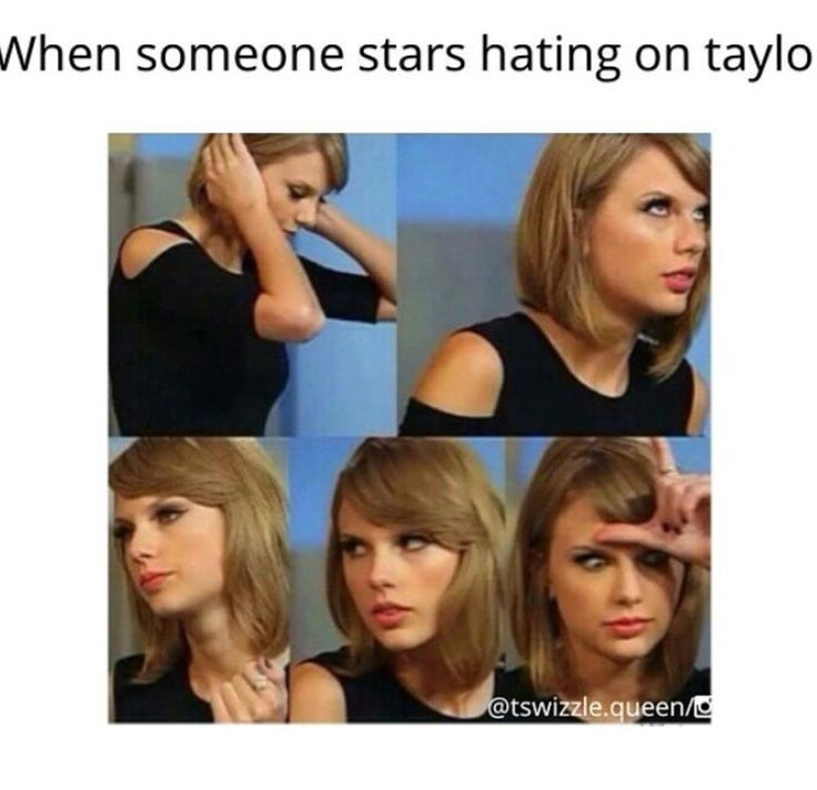 When Someone Stars Hating On Taylor