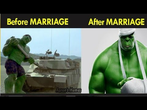 Before Marriage After Marriage Hulk Meme