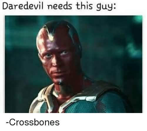 Daredevil Needs This Guy Daredevil Meme