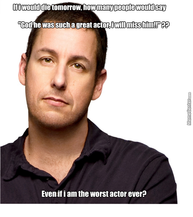 If I Would Die Tomorrow How Many People Would Say Actor Meme Face