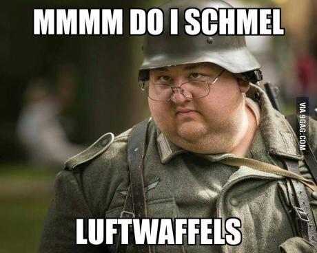 MMMM Do I Schmel Luftwaffels Air Force Memes