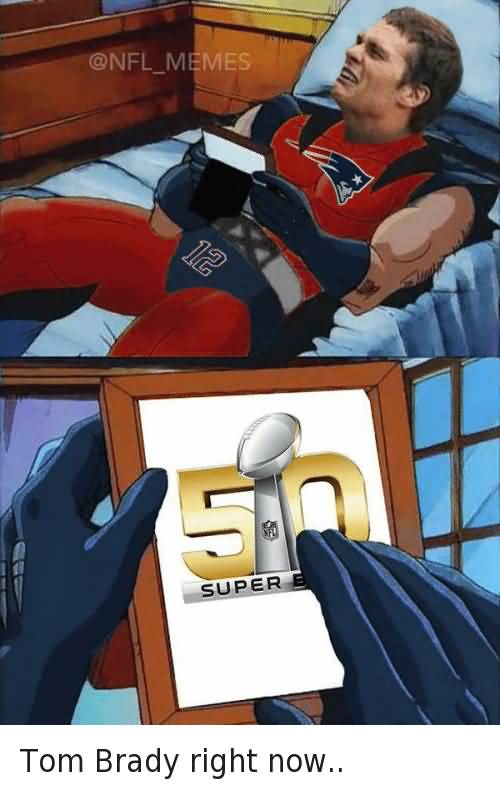 Tom Brady Right Now Wolverine Meme