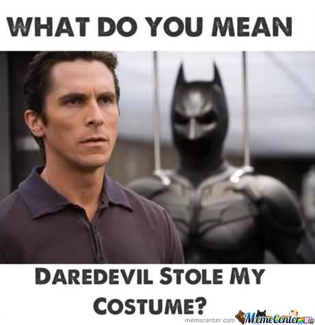 What Do You Mean Daredevil Meme