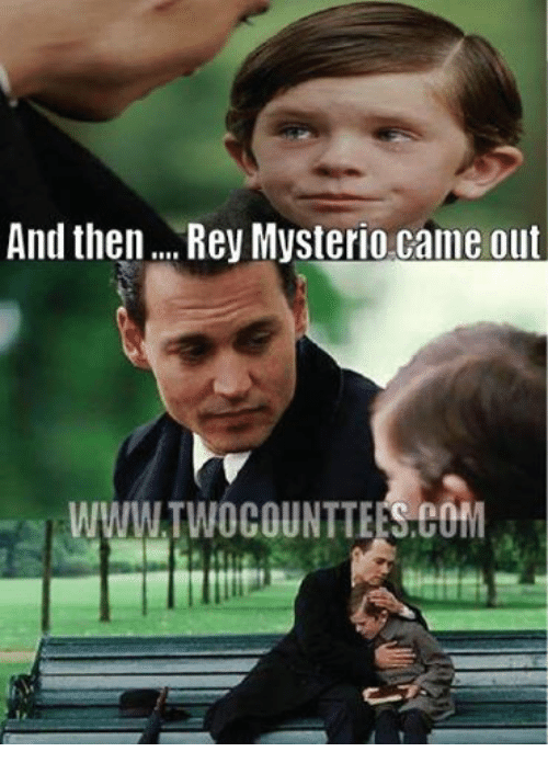 And Then Rey Mysterio Rey Mysterio Meme