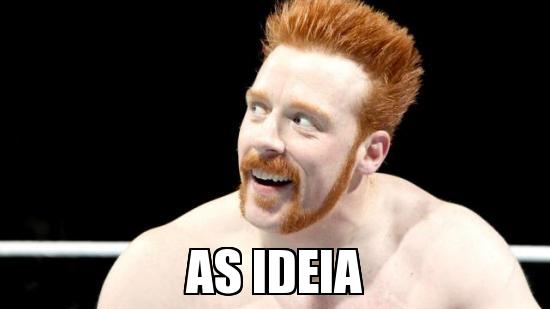 As Ideia Sheamus Meme