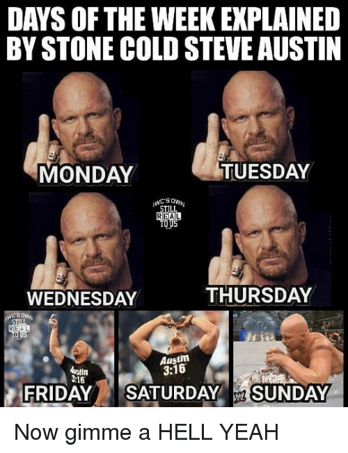 Days Of The Week Stone Cold Meme