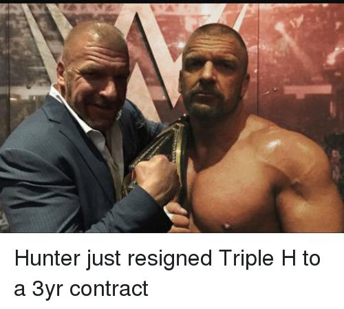 Hunter Just Resigned Triple Triple H Meme