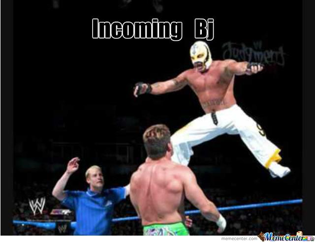 Incoming Bj Rey Mysterio Meme