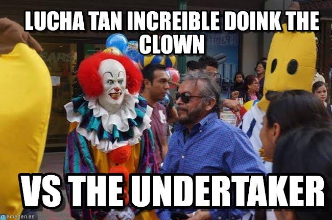 Lucha Tan Incredible Doink The Undertaker Meme