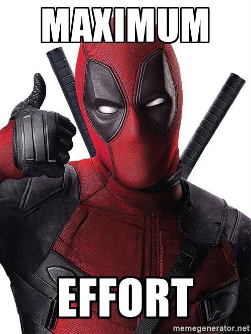 Maximum Effort Deadpool Meme