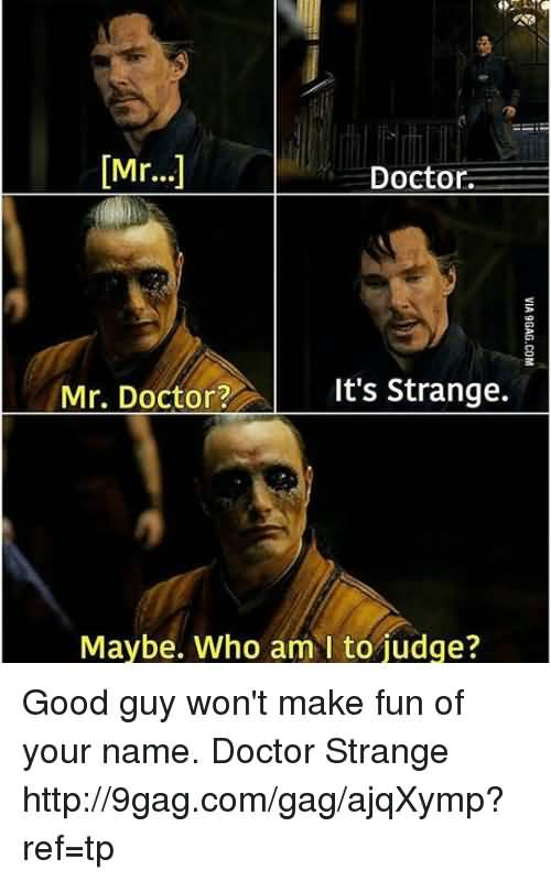 Mr... Doctor Mr. Doctor Doctor Strange Meme