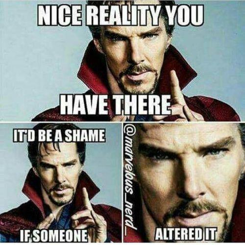 Nice Reality You Have Doctor Strange Meme