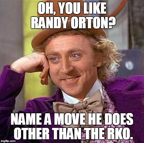 Oh You Like Randy Randy Orton Meme