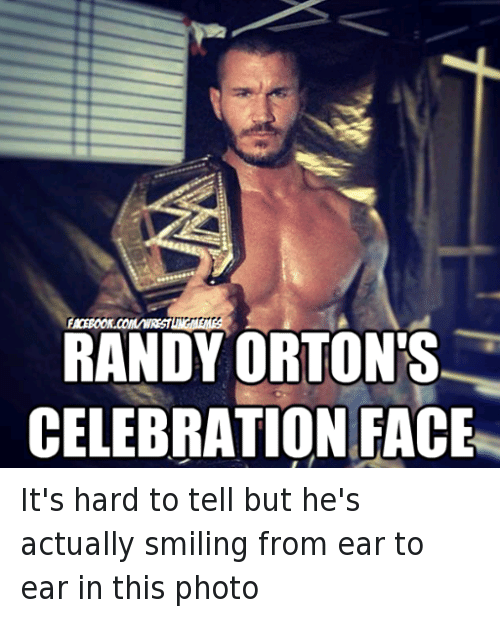 Randy Orton's Celebrations Face Randy Orton Meme