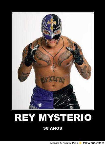 Rey Mysterio 38 Anos Rey Mysterio Meme