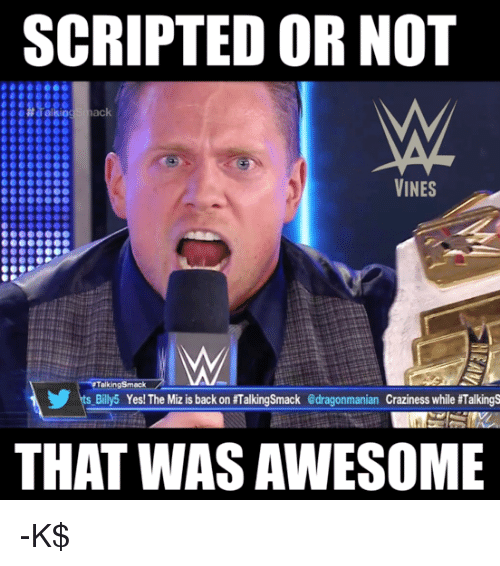 Scripted Or Not That The Miz Meme