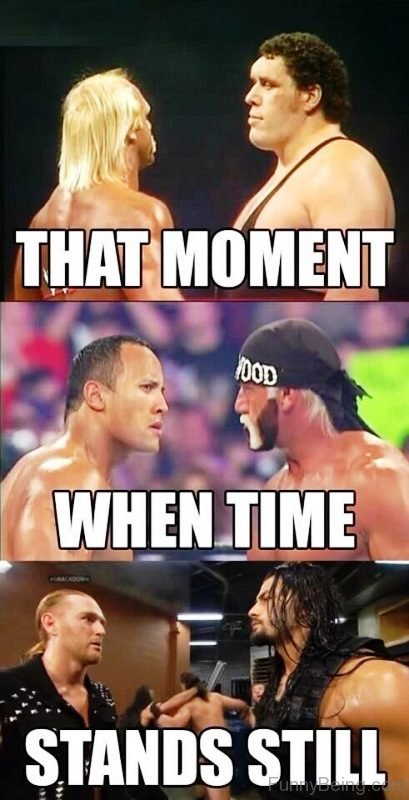 That Moment When Time Wwe Memes